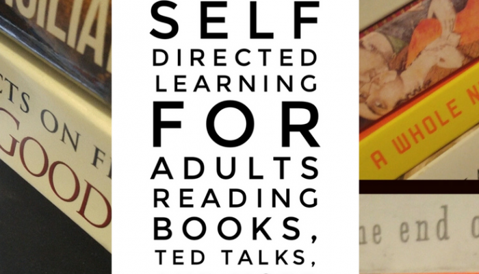 Self Directed Learning for Adults: Reading Books, TED Talks and More