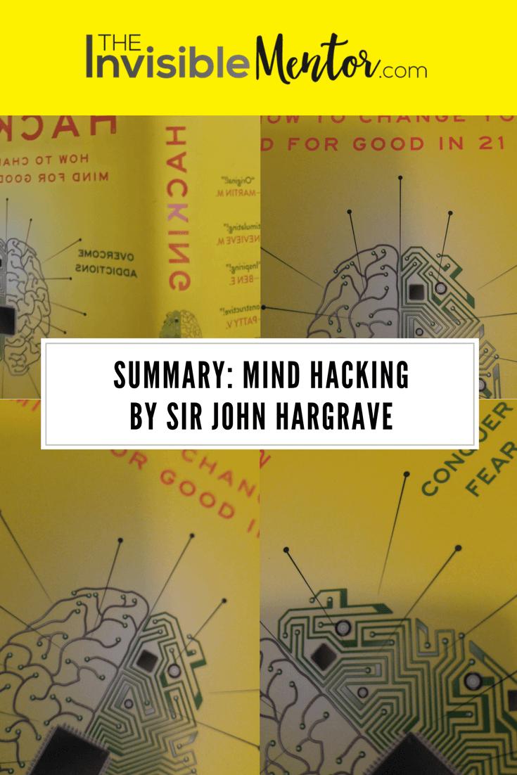 summary mind hacking, summary mind hacking by sir john hargrave, mind hacking by john hargrave, review of mind hacking
