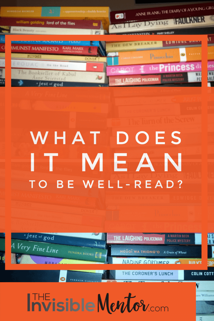 What Does It Mean to Be Well-Read, well read definition, become well read,Must Read Books to Read to Be Well-Read