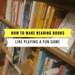 reading books, make reading books like playing a fun game, make reading books like a game