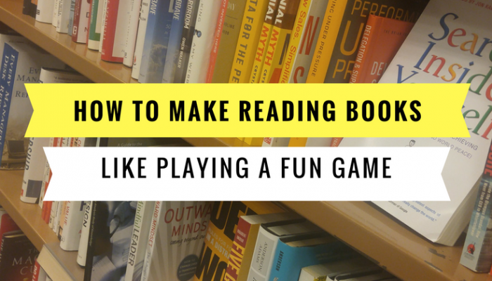 How to Make Reading Books Like Playing a Fun Game