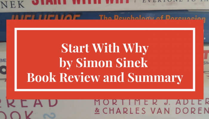 Start with Why by Simon Sinek, Book Review