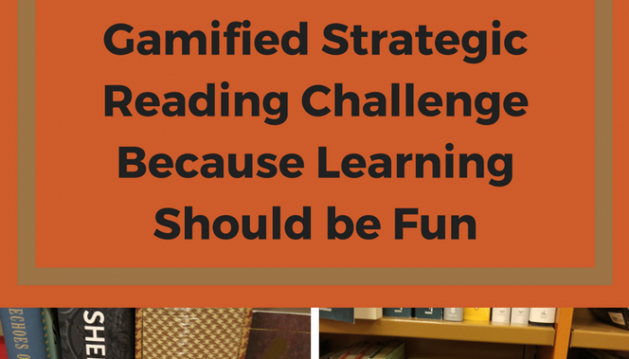 Gamified Strategic Reading Challenge Because Learning Should be Fun