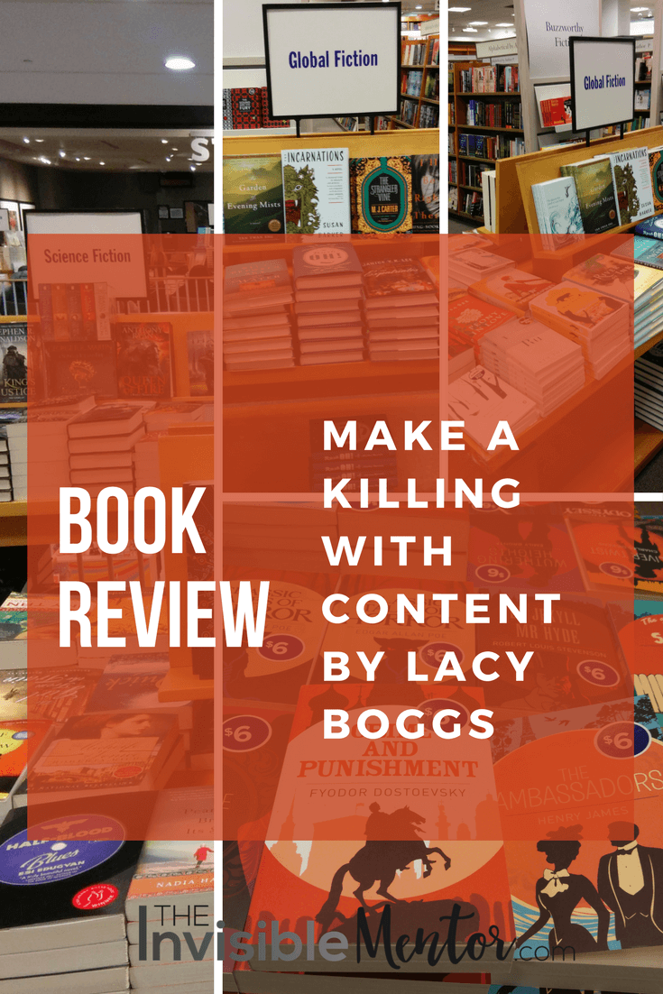 Make a Killing With Content, Make a Killing With Content by Lacy Boggs,