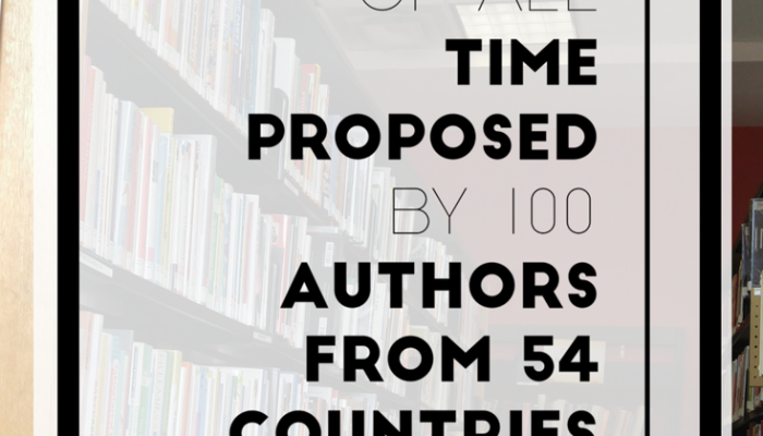 100 Best Books of All Time Proposed by 100 Authors from 54 Countries