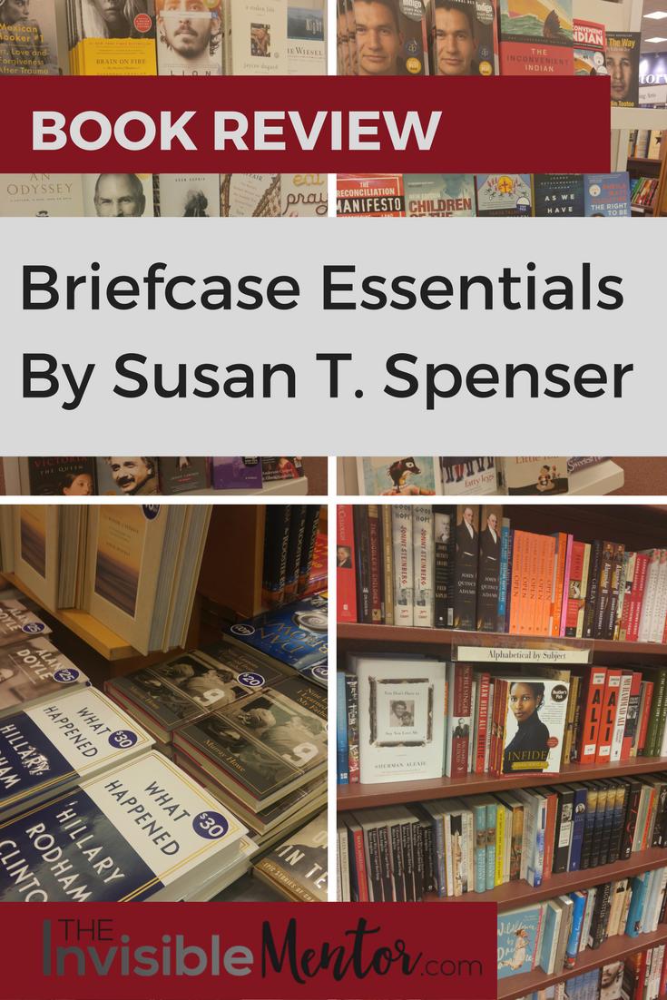 Briefcase Essentials by Susan T. Spenser, briefcase essentials summary, briefcase essentials susan spenser