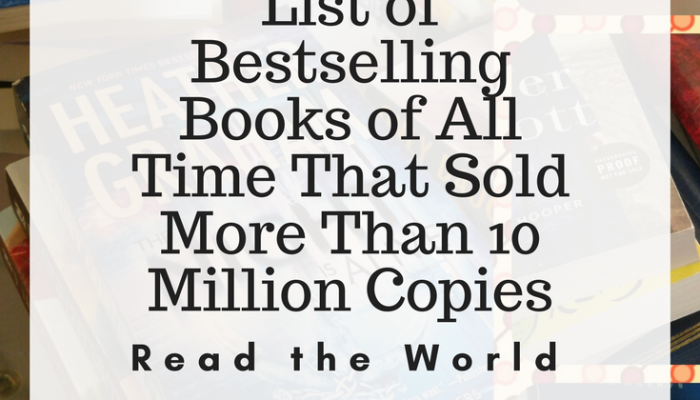 List of Bestselling Books of All Time That Sold More Than 10M Copies
