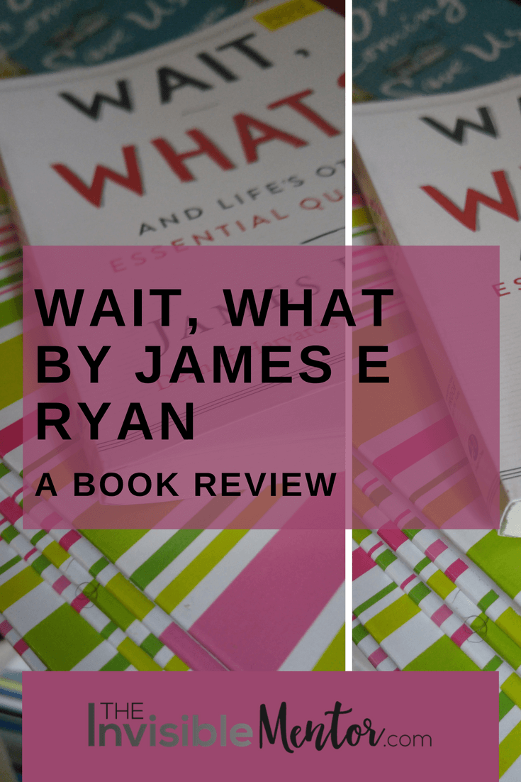 wait what, Wait What by James E Ryan