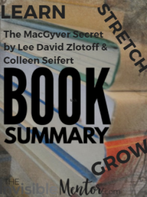 The MacGyver Secret by Lee David Zlotoff & Colleen Seifert – Book Summary