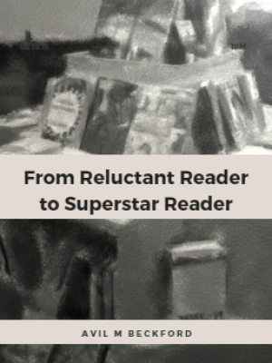 From Reluctant Reader to Superstar Reader